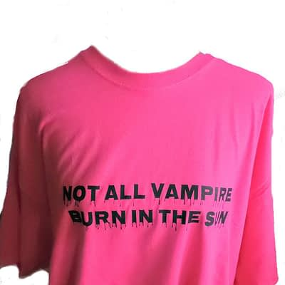 Custom order for Vampy25 - Neon pink shirt with Not all vampires burn in the sun wording.